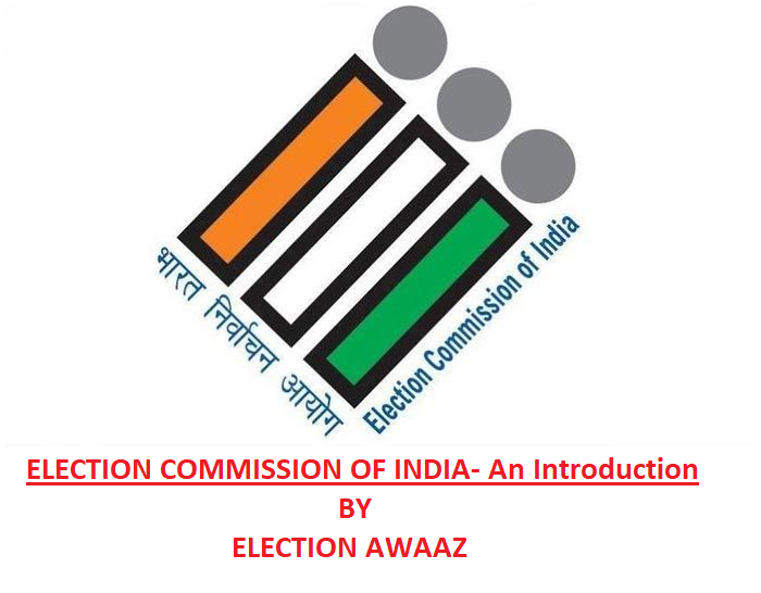 ELECTION COMMISSION OF INDIA- An Introduction by Election awaaz